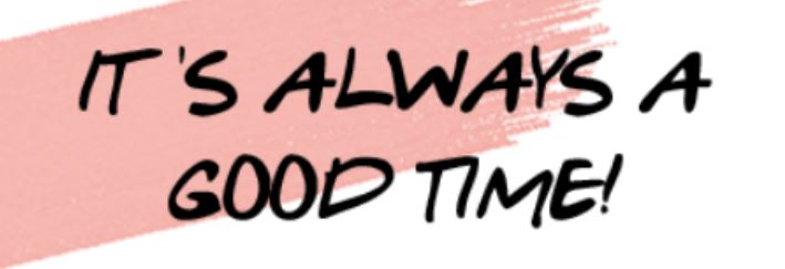 "Register for ""It's Always A Good Time!"" Now! - Blog"